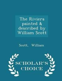 The Riviera Painted & Described by William Scott - Scholar's Choice Edition