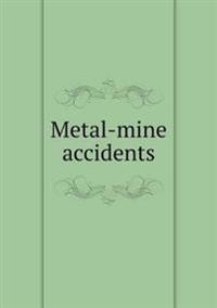 Metal-Mine Accidents
