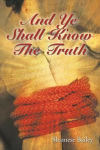 And Ye Shall Know the Truth