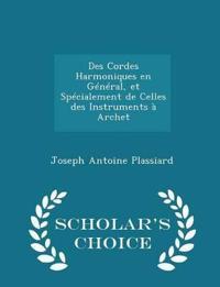 Des Cordes Harmoniques En General, Et Specialement de Celles Des Instruments a Archet - Scholar's Choice Edition
