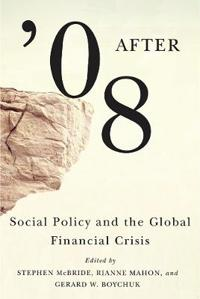 After '08: Social Policy and the Global Financial Crisis