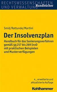 Der Insolvenzplan: Handbuch Fur Das Sanierungsverfahren Gemass 217 Bis 269 Inso Mit Praktischen Beispielen Und Musterverfugungen