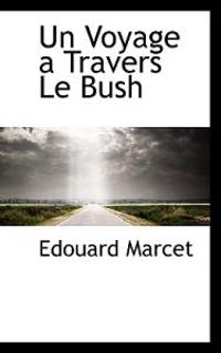Un Voyage a Travers Le Bush