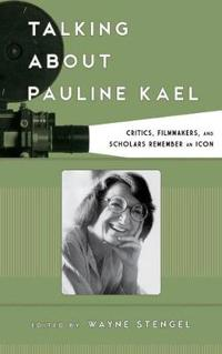 Talking About Pauline Kael