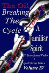 The Oil Breaking the Cycle: Familiar Spirits
