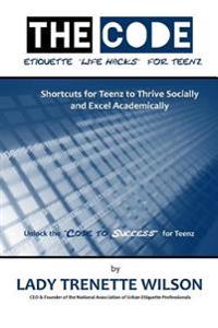 The Code: Etiquette Life Hacks for Teenz