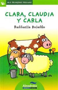 Clara, claudia y carla / Clara, Claudia, and Carla