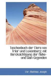 Taschenbuch Der Flora Von Trier Und Luxemburg.