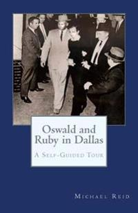 Oswald and Ruby in Dallas: A Self-Guided Tour