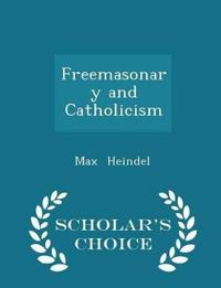 Freemasonary and Catholicism - Scholar's Choice Edition