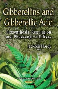Gibberellins and Gibberellic Acid