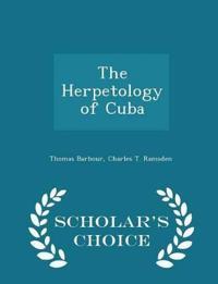 The Herpetology of Cuba - Scholar's Choice Edition