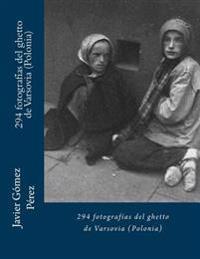 294 Fotografias del Ghetto de Varsovia (Polonia)