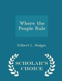 Where the People Rule - Scholar's Choice Edition