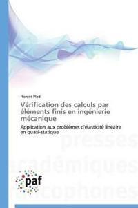 V�rification Des Calculs Par �l�ments Finis En Ing�nierie M�canique