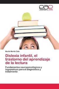 Dislexia Infantil, El Trastorno del Aprendizaje de La Lectura