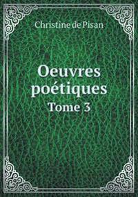 Oeuvres Poetiques Tome 3