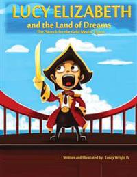 Lucy Elizabeth and the Land of Dreams: The Search for the Gold Medal Quest