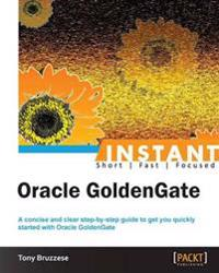 Instant Oracle Goldengate How-to