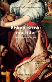 Biskop Brasks måltider : svensk mat mellan medeltid och renässans