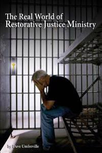 The Real World of Restorative Justice Ministry