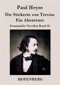 Die Stickerin Von Treviso / Ein Abenteuer