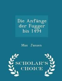 Die Anfange Der Fugger Bis 1494 - Scholar's Choice Edition