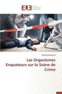 Les Organismes Enqueteurs Sur La Scene de Crime