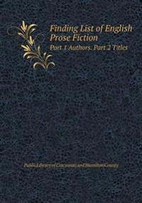 Finding List of English Prose Fiction Part 1 Authors. Part 2 Titles