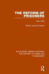 The Reform of Prisoners 1830-1900