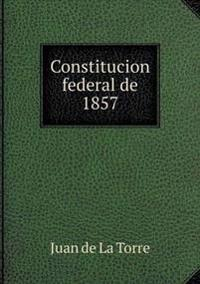 Constitucion Federal de 1857