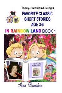 Tooey, Freckles & Ming's Favorite Classic Short Stories Age 3-6 in Rainbow Land Book 1