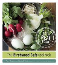 The Birchwood Cafe Cookbook