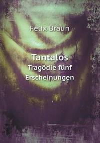 Tantalos Tragodie Funf Erscheinungen