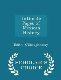 Intimate Pages of Mexican History - Scholar's Choice Edition