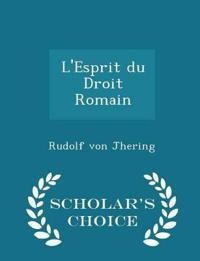 L'Esprit Du Droit Romain - Scholar's Choice Edition