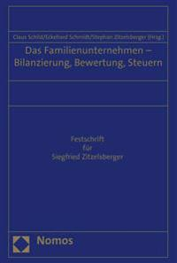 Das Familienunternehmen - Bilanzierung, Bewertung, Steuern: Festschrift Fur Siegfried Zitzelsberger