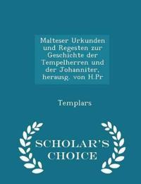 Malteser Urkunden Und Regesten Zur Geschichte Der Tempelherren Und Der Johanniter, Herausg. Von H.PR - Scholar's Choice Edition
