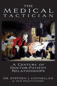 The Medical Tactician: A Century of Doctor-Patient Relationships