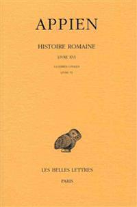 Histoire Romaine. Tome XI, Livre XVI: Guerres Civiles, Livre IV: (Annees 43-42)