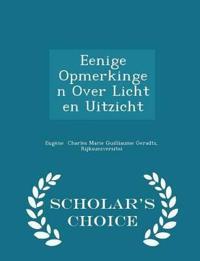 Eenige Opmerkingen Over Licht En Uitzicht - Scholar's Choice Edition