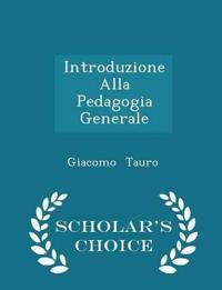 Introduzione Alla Pedagogia Generale - Scholar's Choice Edition