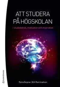 Att studera på högskolan : studieteknik, motivation och inspiration