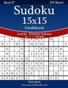 Sudoku 15x15 Großdruck - Leicht Bis Extrem Schwer - Band 27 - 276 Rätsel