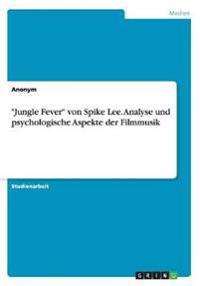 -Jungle Fever- Von Spike Lee. Analyse Und Psychologische Aspekte Der Filmmusik