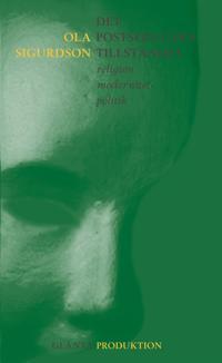 Det postsekulära tillståndet - religion, modernitet, politik