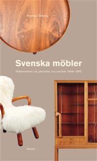 Svenska möbler : folkhemsform i ull, jakaranda, furu och bok 1949-1970