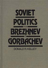 Soviet Politics from Brezhnev to Gorbachev