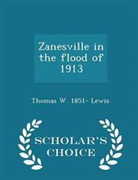 Zanesville in the Flood of 1913 - Scholar's Choice Edition