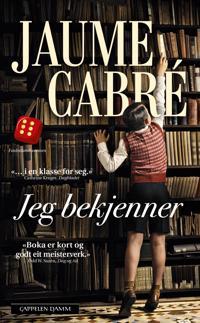 Jeg bekjenner - Jaume Cabré | Inprintwriters.org
